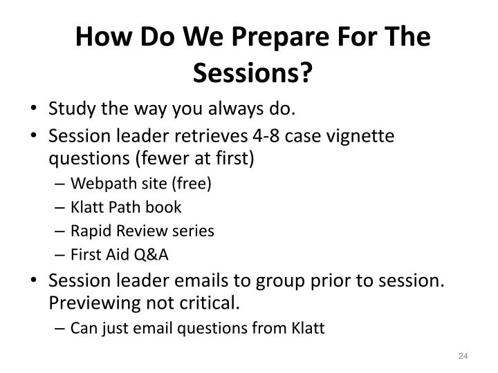 How Do We Prepare For The Sessions?