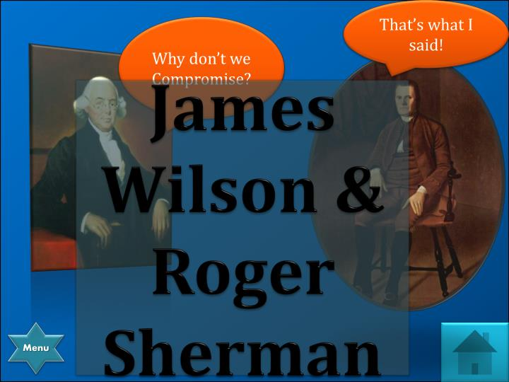 James Wilson & Roger Sherman