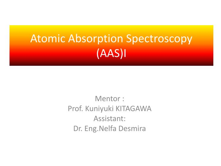 Atomic absorption spectroscopy aas i