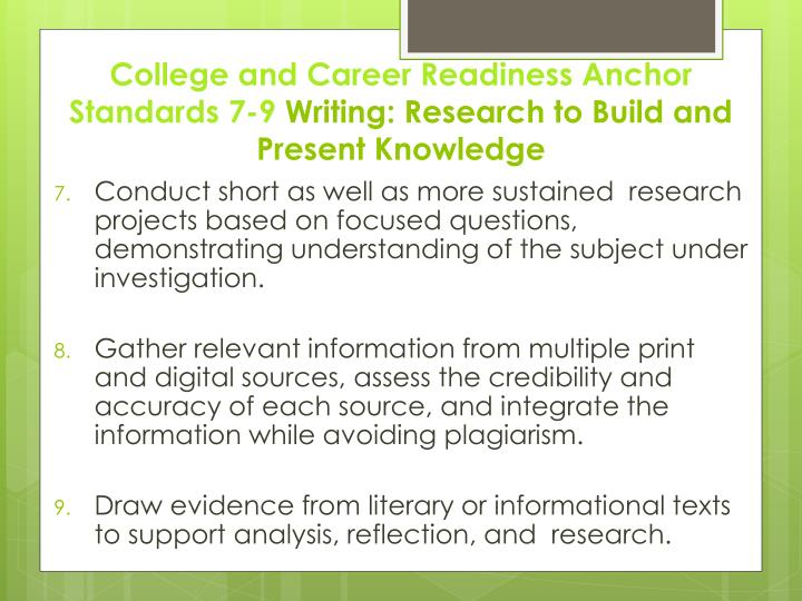 College and Career Readiness Anchor Standards 7-9