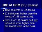 ibe at ucm 9 1 2 years
