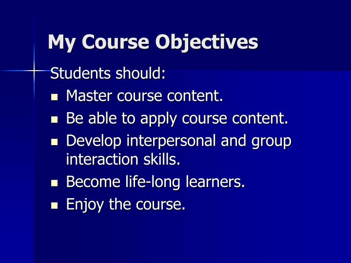 My course objectives