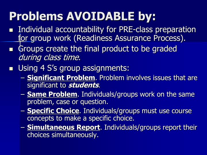 Problems AVOIDABLE by: