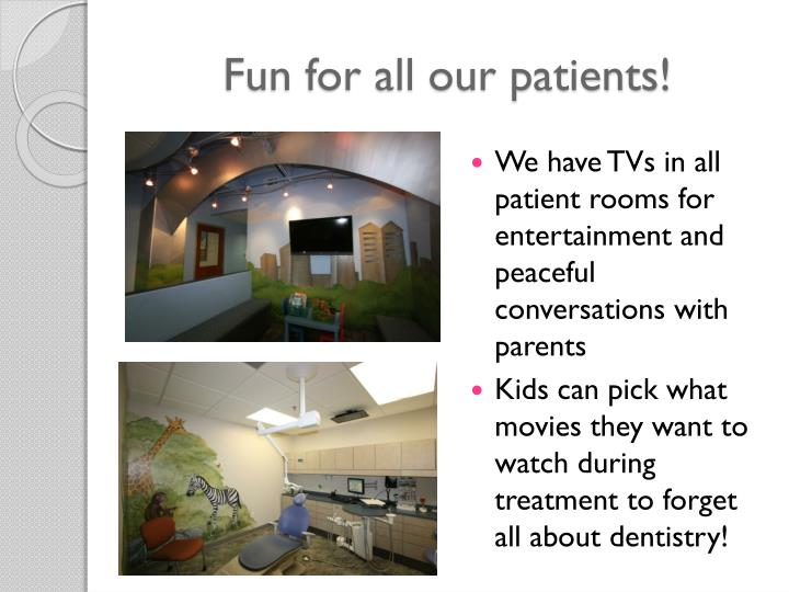 Fun for all our patients!