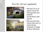 fun for all our patients