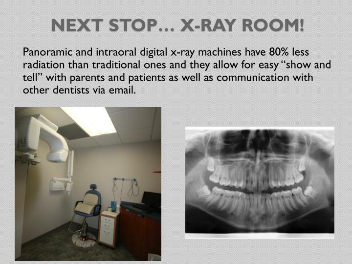 Next stop… X-ray room!