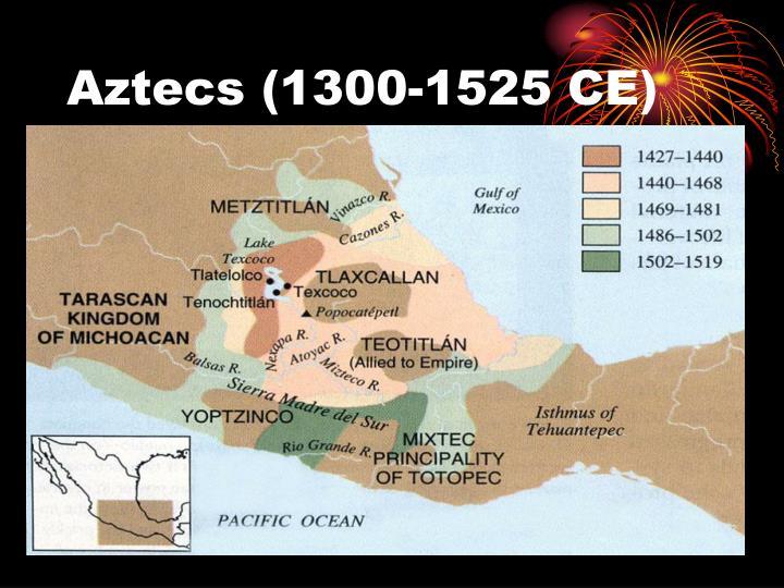 Aztecs (1300-1525 CE)