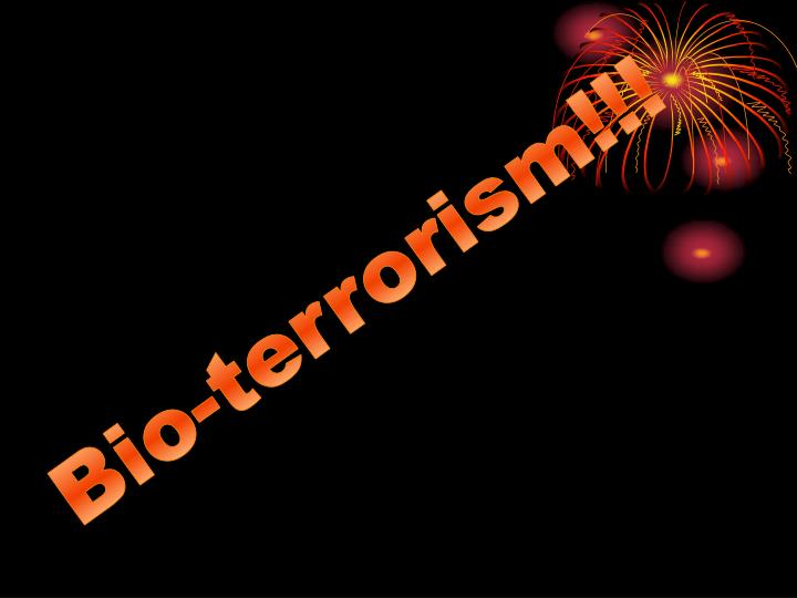Bio-terrorism!!!