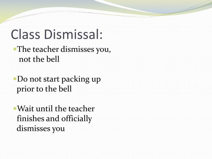Class Dismissal: