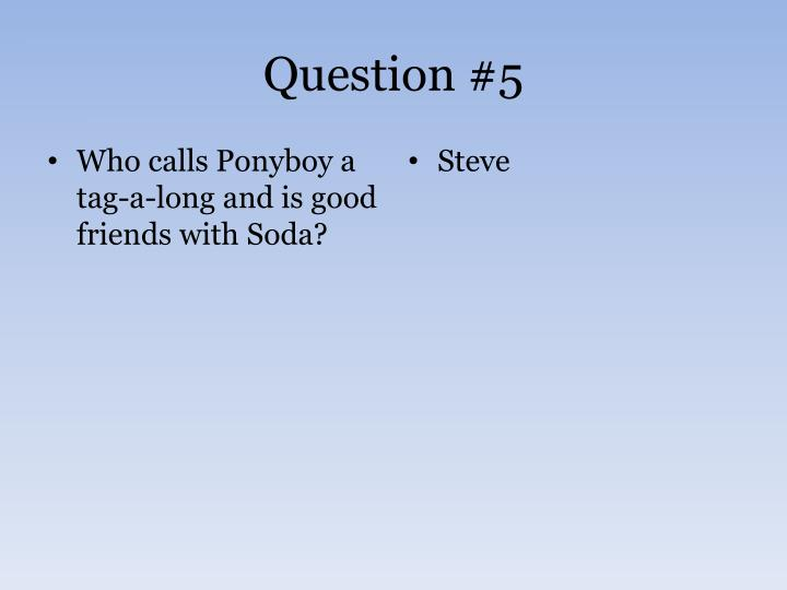 Question #5