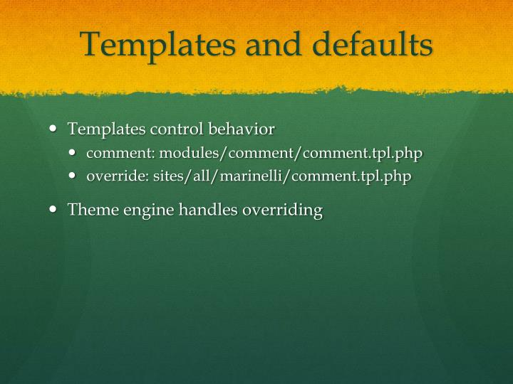 Templates and defaults