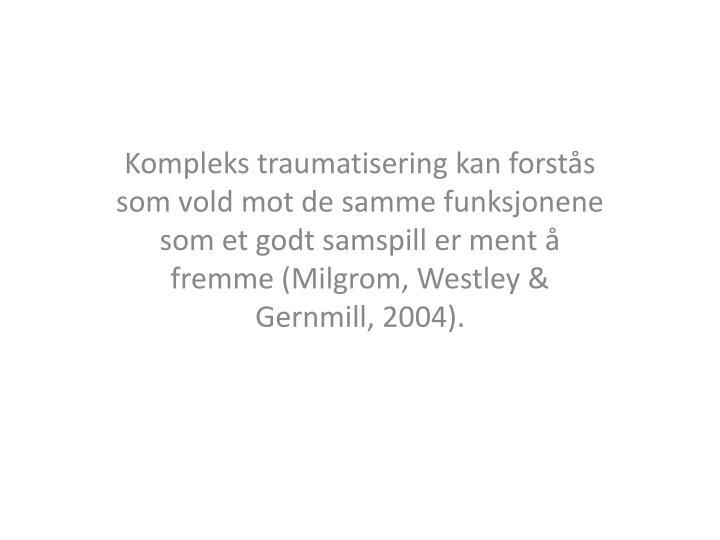 Kompleks traumatisering kan forstås som vold mot de samme funksjonene som et godt samspill er ment å fremme (