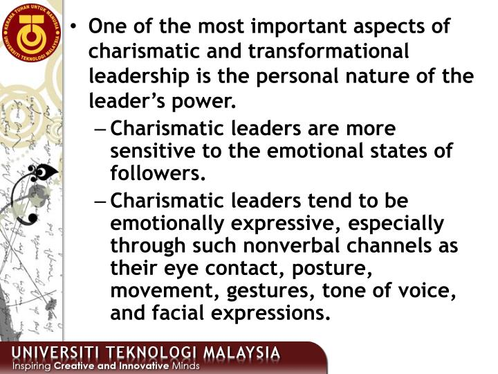 One of the most important aspects of charismatic and transformational leadership is the