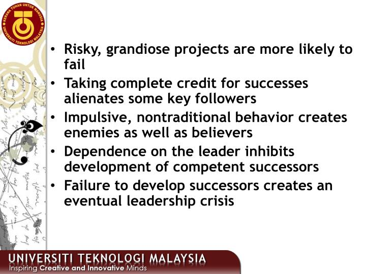 Risky, grandiose projects are more likely to fail