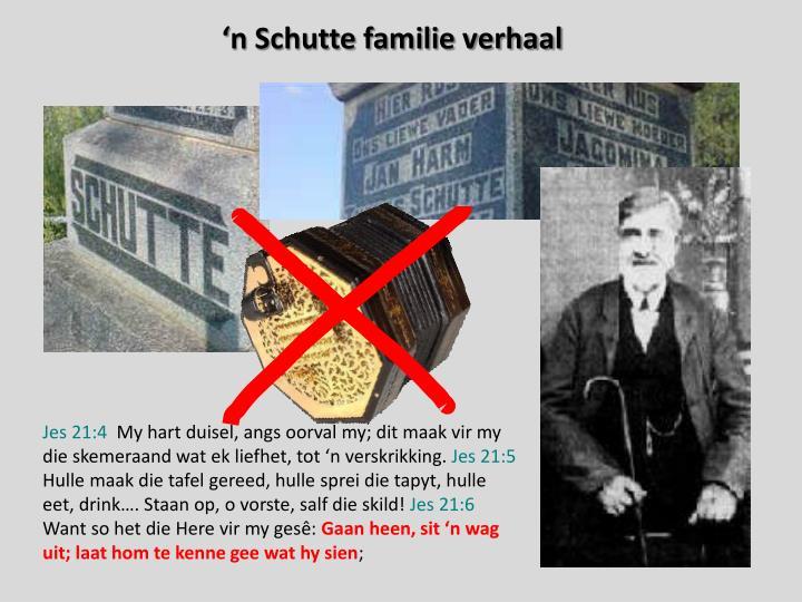 'n Schutte familie verhaal