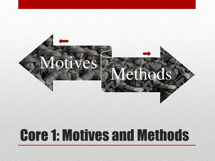 Core 1 motives and methods