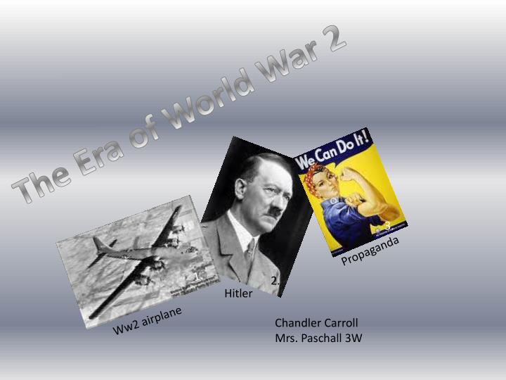 The Era of World War 2