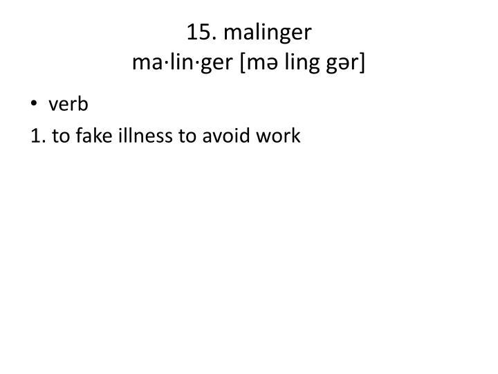 15. malinger