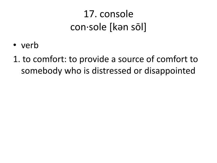 17. console