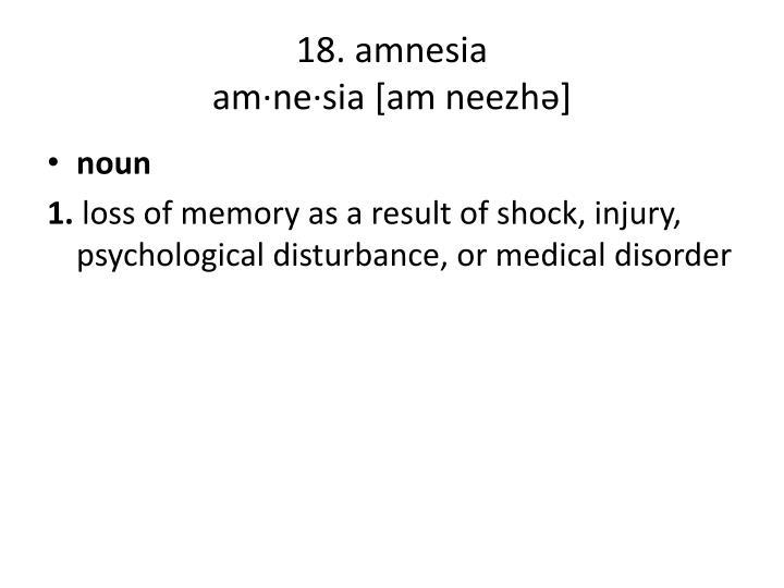 18. amnesia