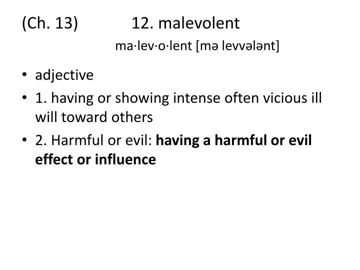 (Ch. 13)             12. malevolent