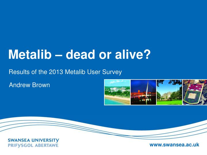 Metalib dead or alive