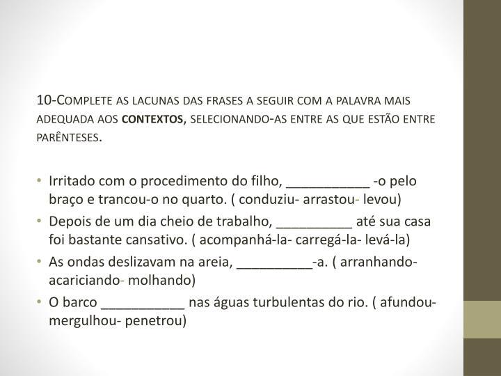 10-Complete as lacunas das frases a seguir com a palavra mais adequada aos