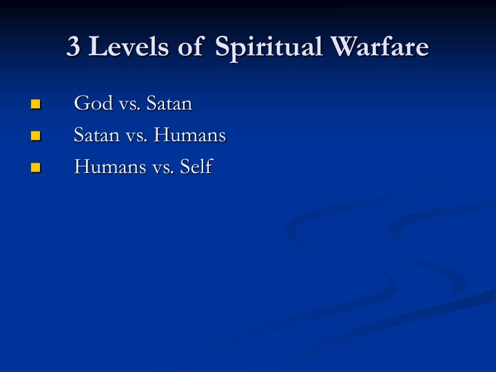 3 Levels of Spiritual Warfare