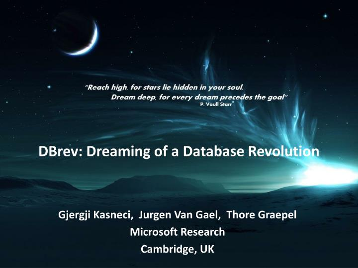 Dbrev dreaming of a database revolution