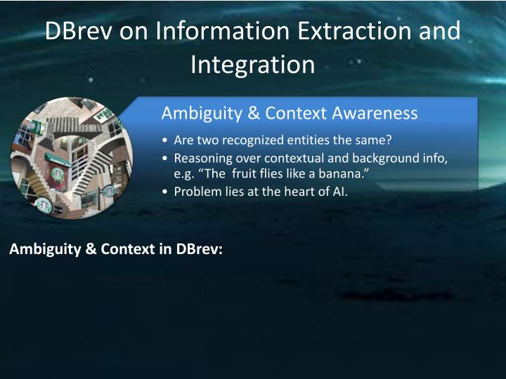 DBrev on Information Extraction and Integration