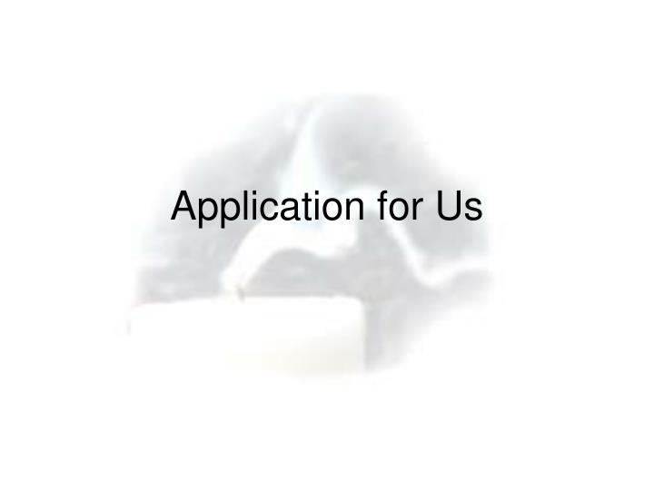 Application for Us
