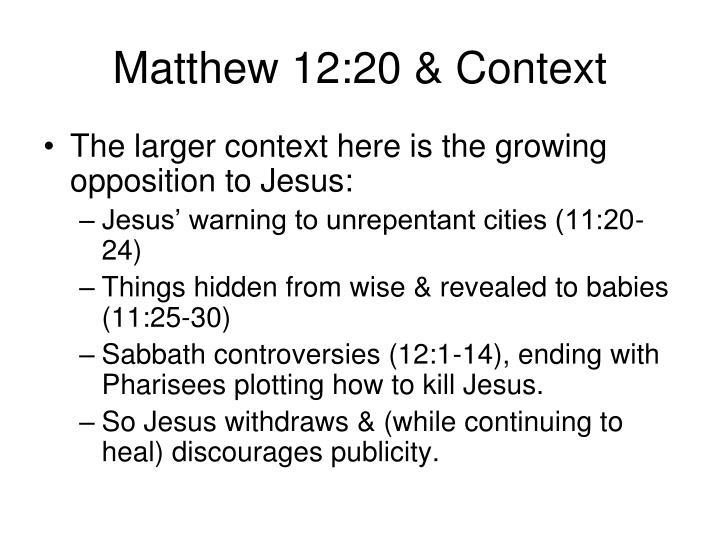 Matthew 12:20 & Context