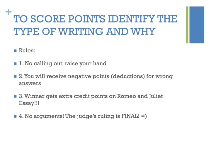 TO SCORE POINTS IDENTIFY THE TYPE OF WRITING AND WHY