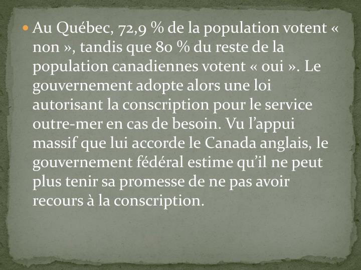 Au Québec, 72,9 % de la population votent « non », tandis que 80 % du reste de la population