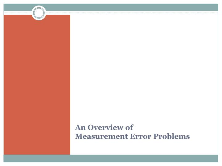 An overview of measurement error problems