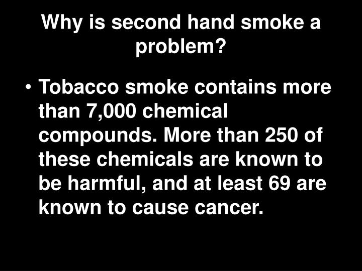 Why is second hand smoke a problem?