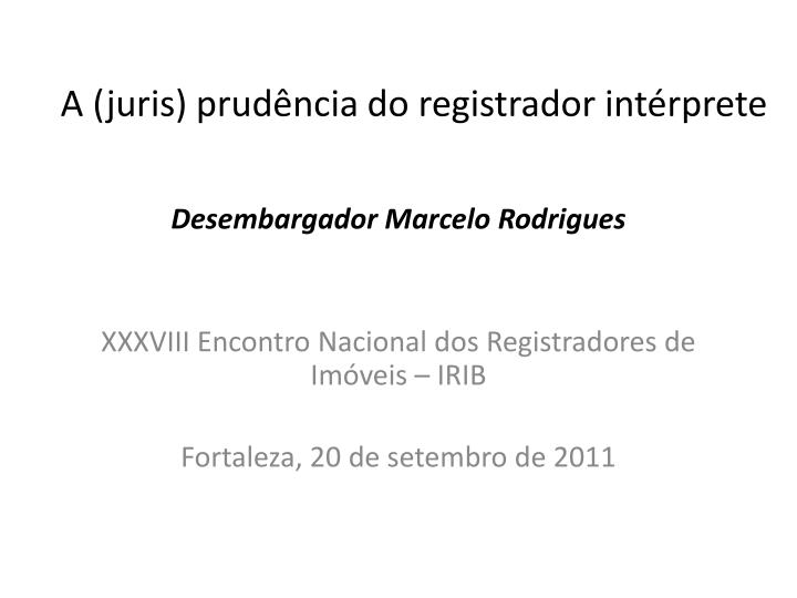 A juris prud ncia do registrador int rprete