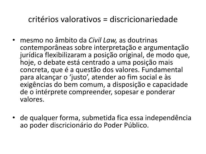 critérios valorativos = discricionariedade
