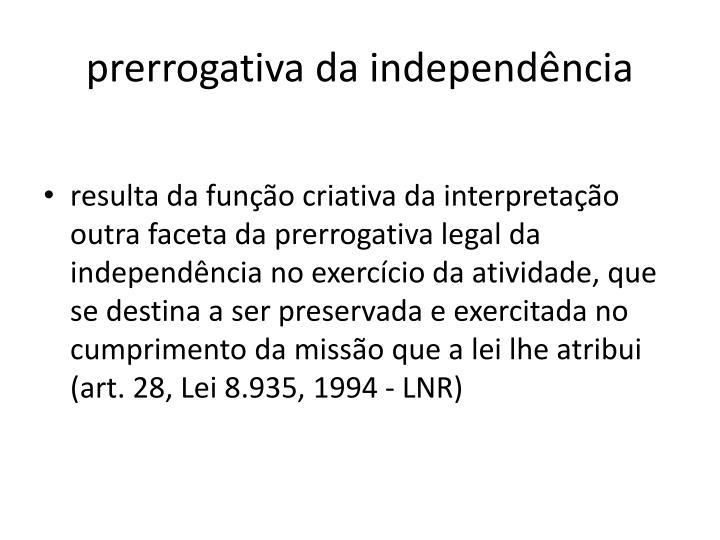prerrogativa da independência