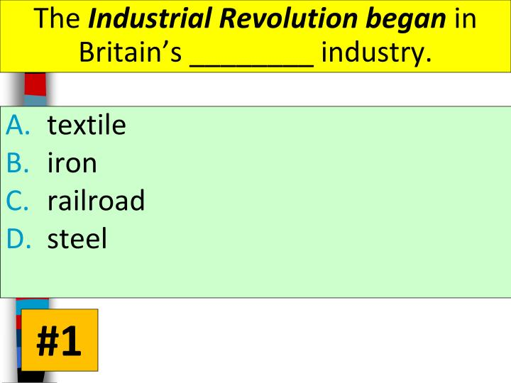 The industrial revolution began in britain s industry
