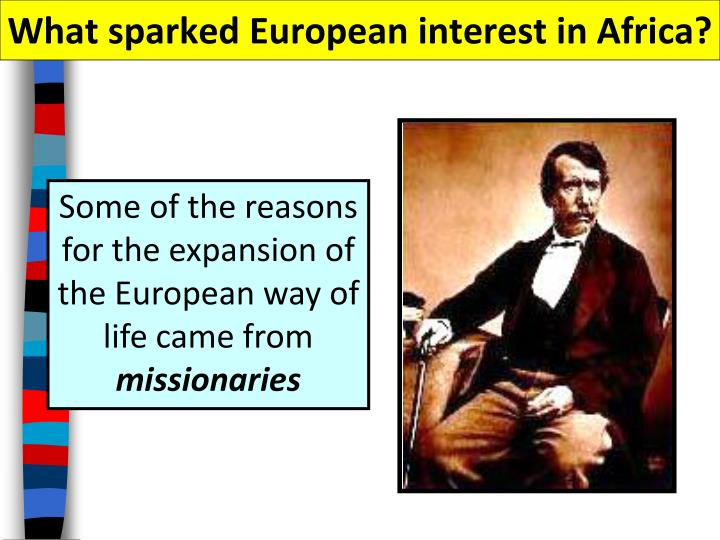What sparked European interest in Africa?