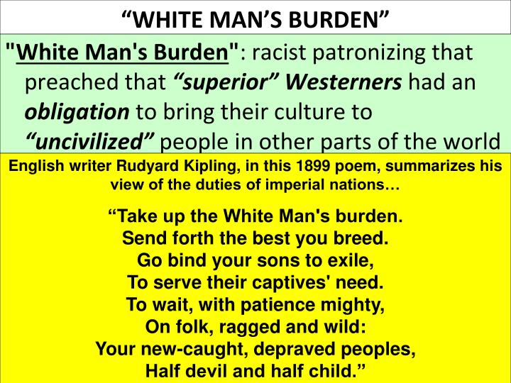"""WHITE MAN'S BURDEN"""