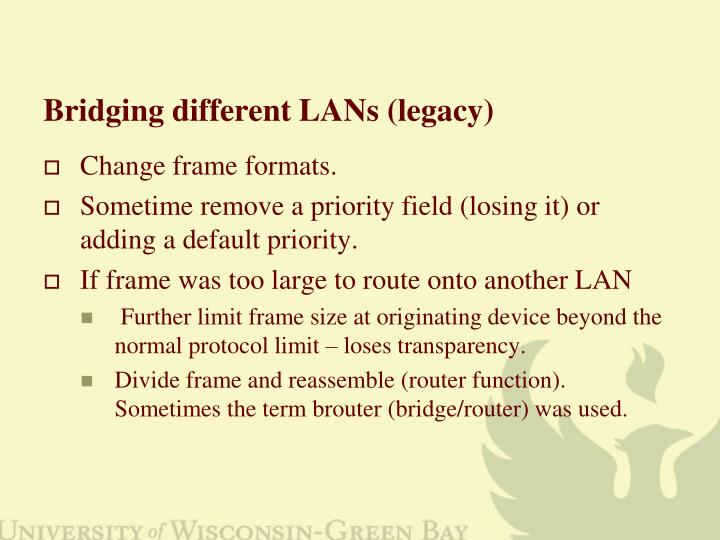 Bridging different LANs (legacy)