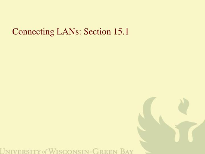 Connecting lans section 15 1