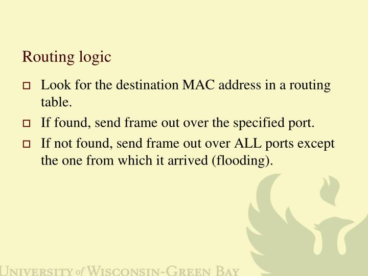 Routing logic