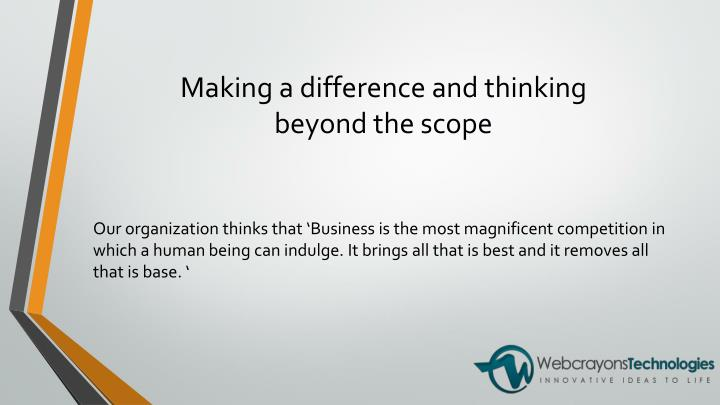 Making a difference and thinking beyond the scope
