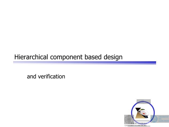 Hierarchical component based design
