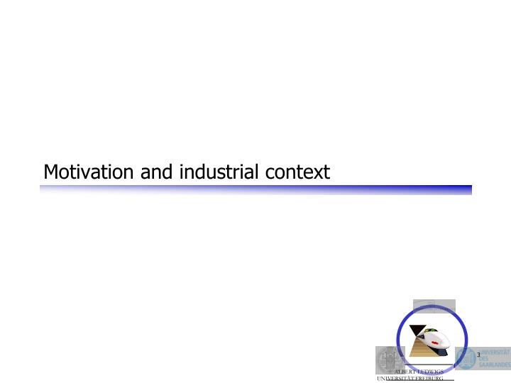 Motivation and industrial context