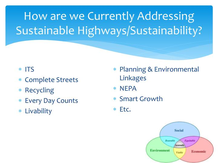 How are we Currently Addressing Sustainable Highways/Sustainability?