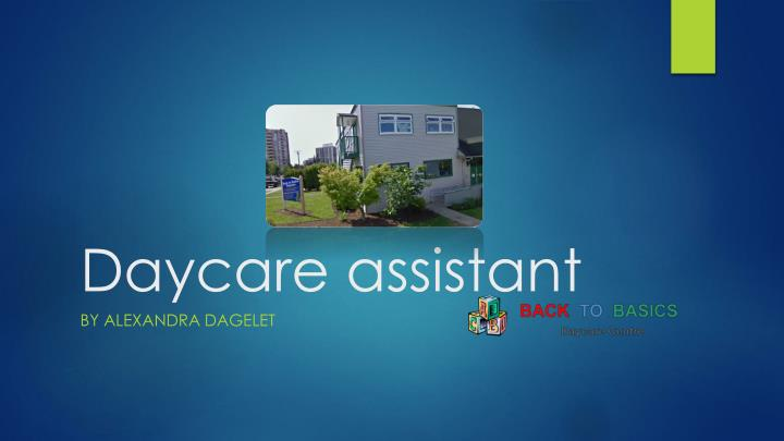 Daycare assistant